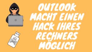 Hacker können Ihren PS über Outlook angreifen